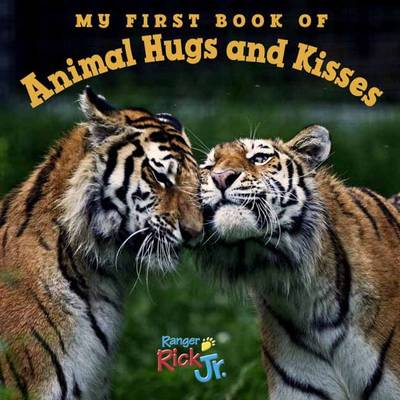 My First Book Of Animal Hugs And Kisses (National Wildlife Federation) (Board book)