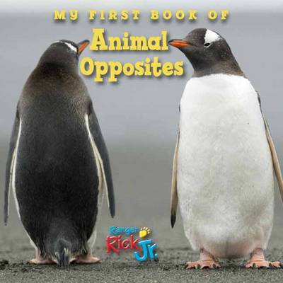 My First Book Of Animal Opposites (National Wildlife Federation) (Board book)