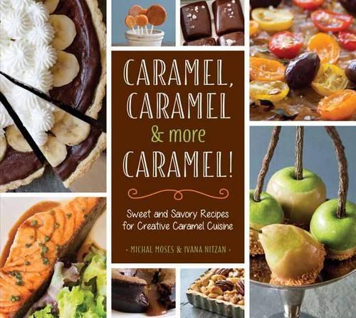 Caramel, Caramel & More Caramel! (Hardback)
