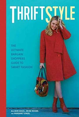 Thriftstyle: The Ultimate Bargain Shopper's Guide to Smart Fashion (Paperback)