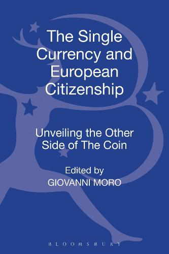 The Single Currency and European Citizenship: Unveiling the Other Side of The Coin (Hardback)