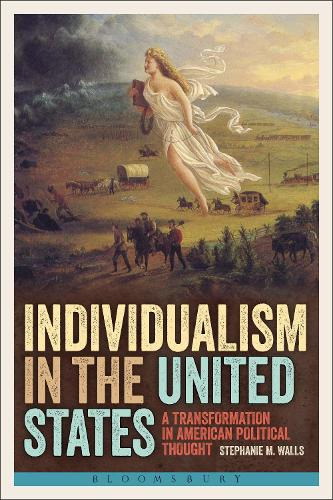 Individualism in the United States: A Transformation in American Political Thought (Paperback)