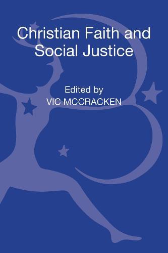 Christian Faith and Social Justice: Five Views (Hardback)
