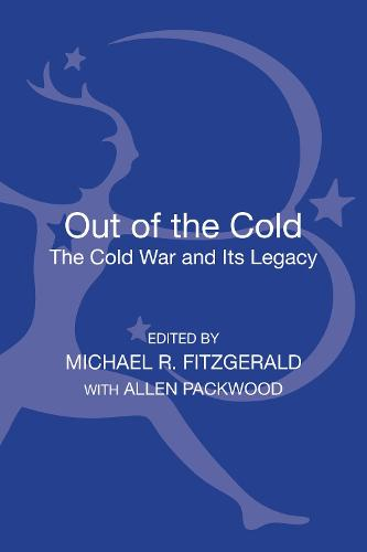 Out of the Cold: The Cold War and Its Legacy (Hardback)