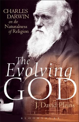 The Evolving God: Charles Darwin on the Naturalness of Religion (Paperback)