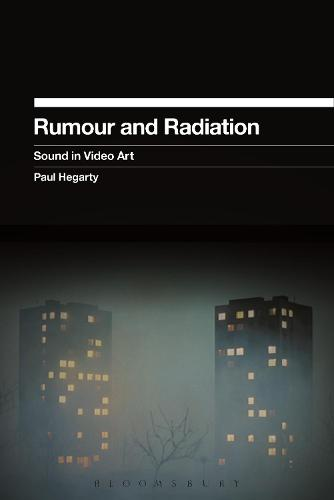 Rumour and Radiation: Sound in Video Art (Paperback)