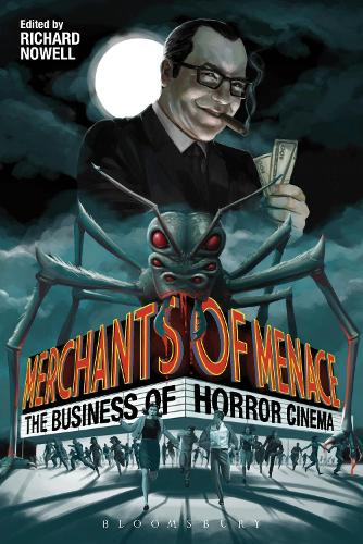 Merchants of Menace: The Business of Horror Cinema (Paperback)