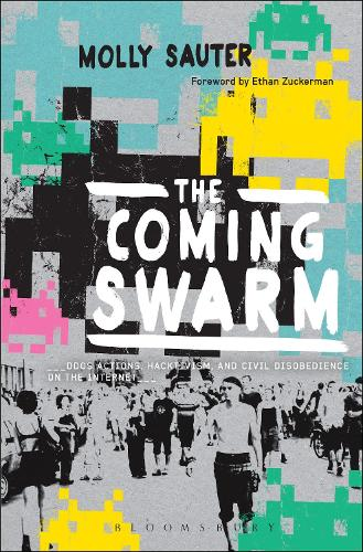 The Coming Swarm: DDOS Actions, Hacktivism, and Civil Disobedience on the Internet (Paperback)