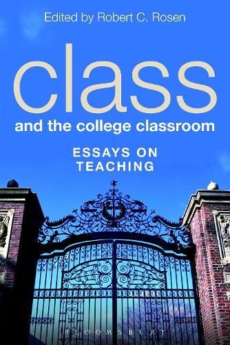 Class and the College Classroom: Essays on Teaching (Paperback)