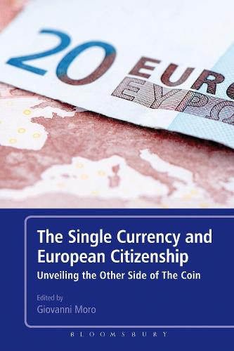 The Single Currency and European Citizenship: Unveiling the Other Side of The Coin (Paperback)