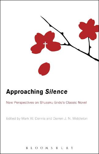 Approaching Silence: New Perspectives on Shusaku Endo's Classic Novel (Paperback)