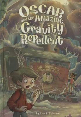 Oscar and the Amazing Gravity Repellent (Hardback)