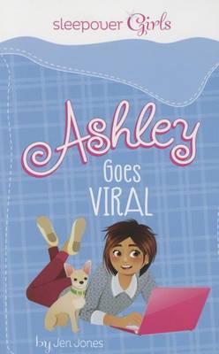 Sleepover Girls: Ashley Goes Viral (Paperback)
