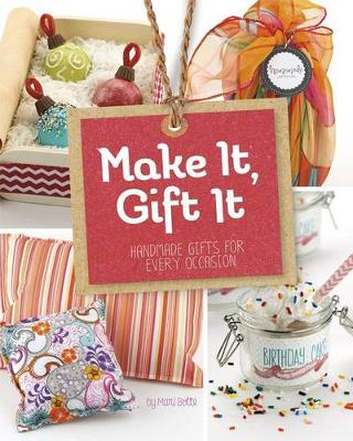 Make It, Gift It: Handmade Gifts for Every Occasion (Paperback)
