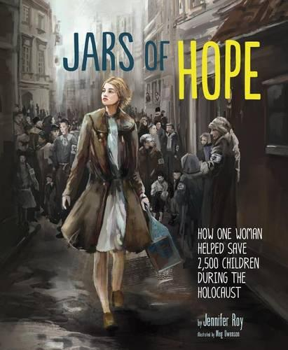 Jars of Hope: How One Woman Helped Save 2,500 Children During the Holocaust (Hardback)
