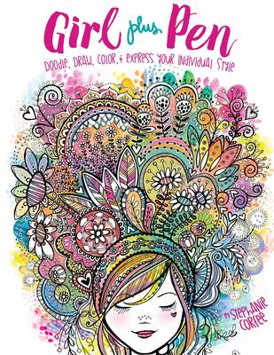 Girl Plus Pen: Doodle, Draw, Color, and Express Your Individual Style (Paperback)