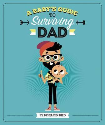 Baby's Guide to Surviving Dad (Hardback)