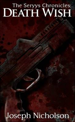 The Seryys Chronicles: Death Wish - The Seryys Chronicles 1 (Paperback)