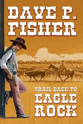 Trail Back to Eagle Rock (Paperback)