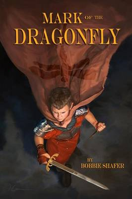 The Mark of the Dragonfly - Dragonfly Chronicles 1 (Paperback)