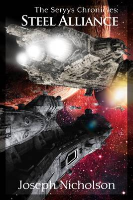 The Seryys Chronicles: Steel Alliance - The Seryys Chronicles 3 (Paperback)