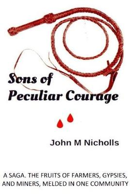 Sons of Peculiar Courage: A Saga of Three Families (Paperback)