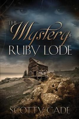 The Mystery of Ruby Lode (Paperback)