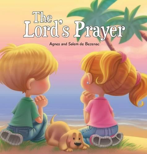 The Lord's Prayer: Our Father in Heaven - Bible Chapters for Kids 2 (Hardback)