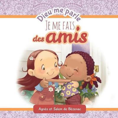 Dieu Me Parle d'Amiti: Faire de Nouveaux Amis - Dieu Me Parle (Paperback)
