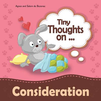 Tiny Thoughts on Consideration: Showing Concern for Others - Tiny Thoughts 5 (Paperback)