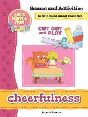 Cheerfulness - Games and Activities: Games and Activities to Help Build Moral Character - Cut Out and Play 9 (Paperback)