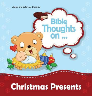 Bible Thoughts on Christmas Presents: Why Do We Give Presents? - Bible Thoughts (Hardback)