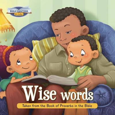 Wise Words: Taken from the Book of Proverbs in the Bible - Bible Chapters for Today 9 (Paperback)