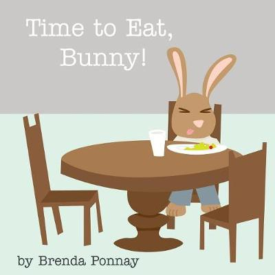 Time to Eat, Bunny! (Paperback)