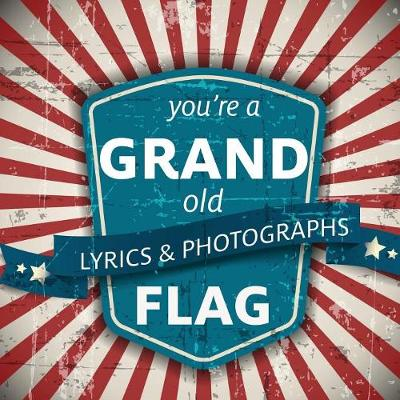You're a Grand Old Flag (Paperback)