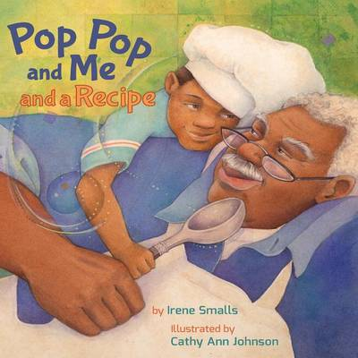 Pop Pop and Me and a Recipe (Paperback)