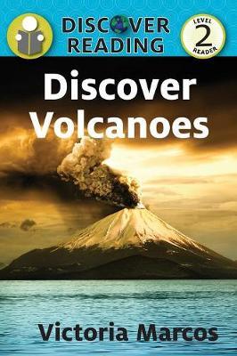 Discover Volcanoes: Level 2 Reader - Discover Reading (Paperback)
