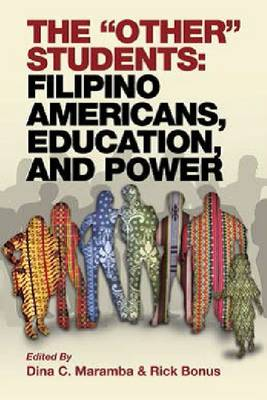 The 'Other' Students: Filipino Americans, Education and Power (Hardback)