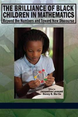 The Brilliance of Black Children in Mathematics: Beyond the Numbers and Toward New Discourse (Paperback)