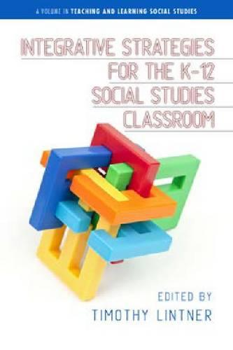 Integrative Strategies for the K-12 Social Studies Classroom (Paperback)