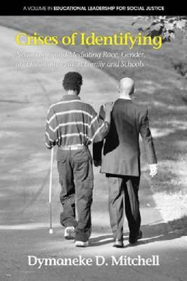 Crises of Identifying: Negotiating and Mediating Race, Gender and Disability within Family and Schools (Hardback)
