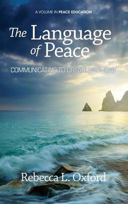 The Language of Peace: Communicating to Create Harmony (Hardback)