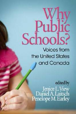 Why Public Schools?: Voices from the U.S. and Canada (Hardback)