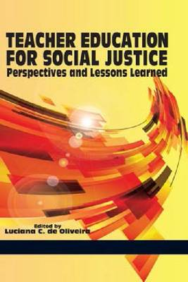 Teacher Education for Social Justice: Perspectives and Lessons Learned (Hardback)