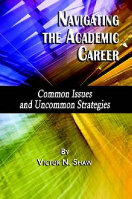 Navigating the Academic Career: Common Issues and Uncommon Strategies (Paperback)
