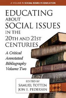 Educating About Social Issues in the 20th and 21st Centuries: A Critical Annotated Bibliography, Volume 2 (Paperback)