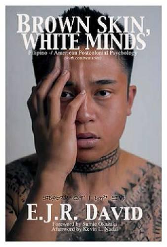 Brown Skin, White Minds: Filipino / American Postcolonial Psychology (Paperback)