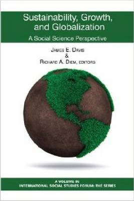 Sustainability, Growth and Globalization: A Social Science Perspective (Hardback)