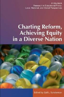 Charting Reform, Achieving Equity in a Diverse Nation (Hardback)