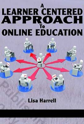 A Learner Centered Approach to Online Education (Paperback)